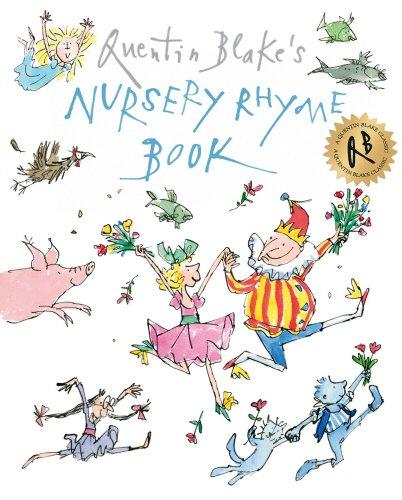 Quentin Blake's nursery rhyme book.