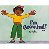 I'm Growing!: A Let's-Read-and-Find-out Book (Let's-Read-and-Find-Out Science 1)
