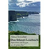 Das Irland-Lesebuch: Impressionen und Rezepte von der grünen Insel