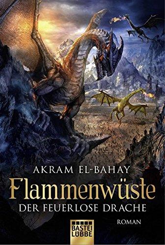 Flammenwüste – Der feuerlose Drache: Roman
