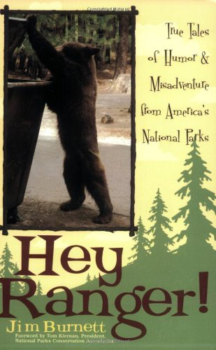 Hey Ranger!: True Tales of Humor & Misadventure from America's National Parks: True Tales of Humor and Misadventure from Americas National Parks (English Edition)