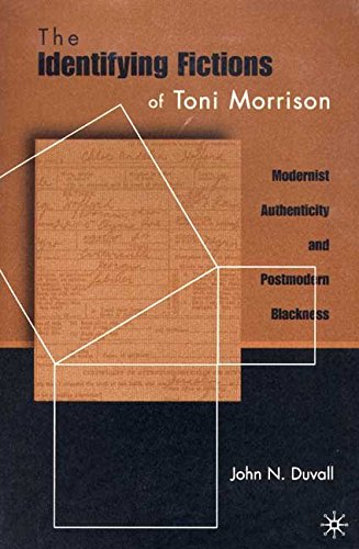 [The Identifying Fictions of Toni Morrison: Modernist Authenticity and Postmodern Blackness] (By: John Duvall) [published: February, 2001]