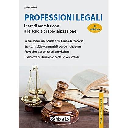 Professioni Legali. I Test Di Ammissione Alle Scuole Di Specializzazione