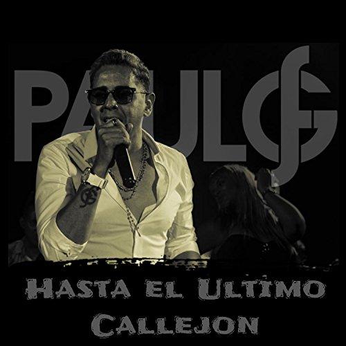 Hasta el Ultimo Callejon - Paulo FG