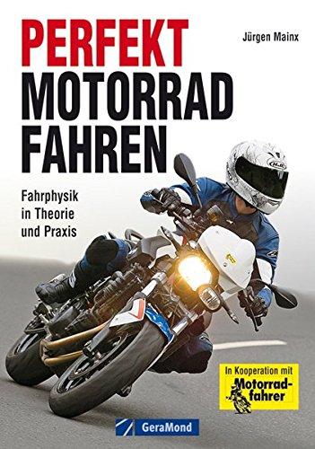 Preisvergleich Produktbild Perfekt Motorradfahren: Theorie und Praxis