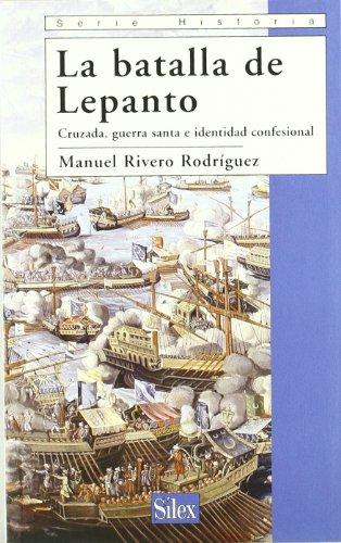 Lepanto. Cruzada, Guerra Santa e identidad confesional por Manuel Rivero Rodríguez