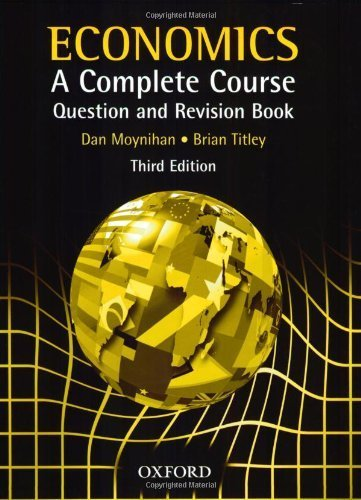 Economics A Complete Course Question and Revision Book by Dan Moynihan (2002-11-28)