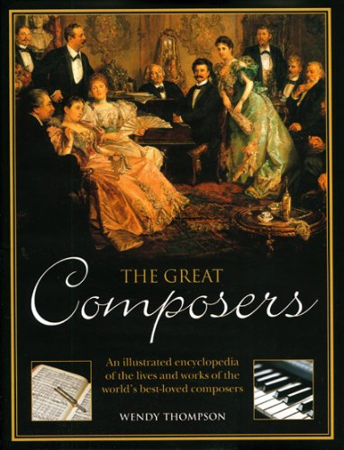 the-great-composers-an-illustrated-encyclopedia-of-the-lives-and-works-of-the-worlds-best-loved-comp
