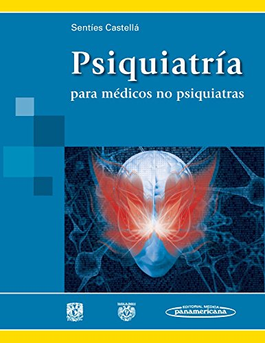 Psiquiatría para médicos no psiquiatras por Sentíes Castellá