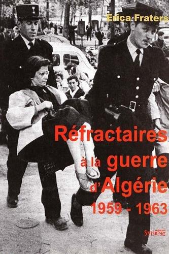 Réfractaires à la guerre d'Algérie avec l'Action civique non violente 1959-1963