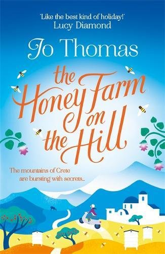 The Honey Farm On The Hill: Escape To Sunny Greece In This Perfect Summer Read!