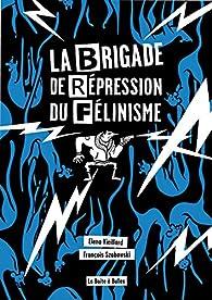 La Brigade de répression du félinisme par François Szabowski