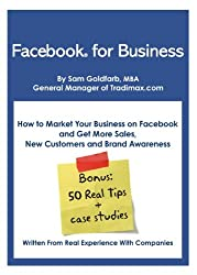 Facebook for Business: (New Edition for 2014) How To Market Your Business on Facebook and Get More Sales, New Customers and Brand Awareness (English Edition)
