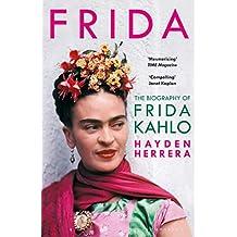 Frida: The Biography of Frida Kahlo (English Edition)