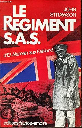 Le Régiment S.A.S : D'El Alamein aux Falkland