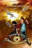Die Jagd nach dem geheimnisvollen Illuminati-Auge: Jugendbuch für coole Jungen und abenteuerlustige Mädchen (Geheimnisvolle Jagd, Band 2) -