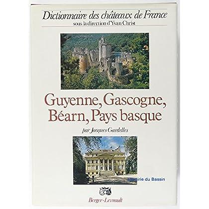 Guyenne, Gascogne, Béarn, Pays basque : Dictionnaire des châteaux de France
