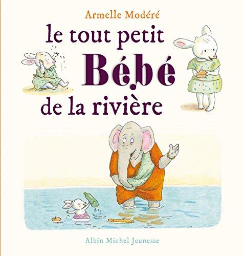 [Le] Tout petit bébé de la rivière
