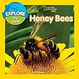 Explore My World: Honey Bees (Explore My World )