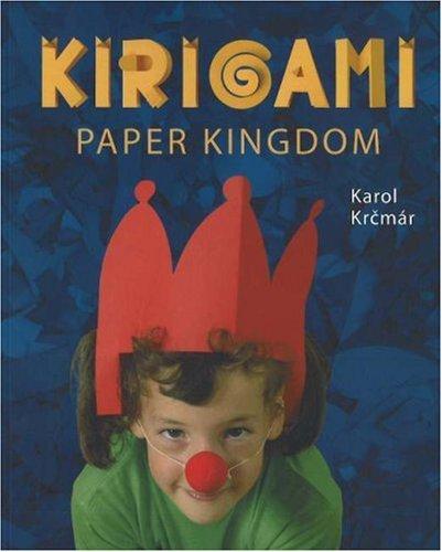 Kirigami Paper Kingdom (Kirigami Craft Books) por Karol Krcmar