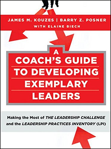a-coachs-guide-to-developing-exemplary-leaders-making-the-most-of-the-leadership-challenge-and-the-l