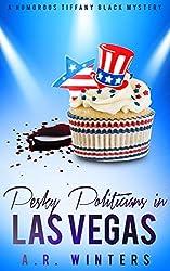 Pesky Politicians in Las Vegas: A Cozy Tiffany Black Mystery (Tiffany Black Mysteries Book 7) (English Edition)