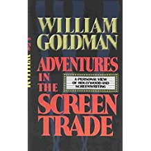 [Adventures in the Screen Trade] (By: William Goldman) [published: March, 1983]