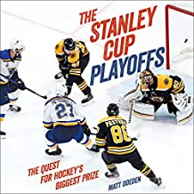 The Stanley Cup Playoffs: The Quest for Hockey's Biggest Prize (Spectacular Sports) (English Edition)