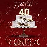 Alles Gute zum 40. Geburtstag: Gästebuch zum Eintragen mit 110 Seiten - Rote Edition