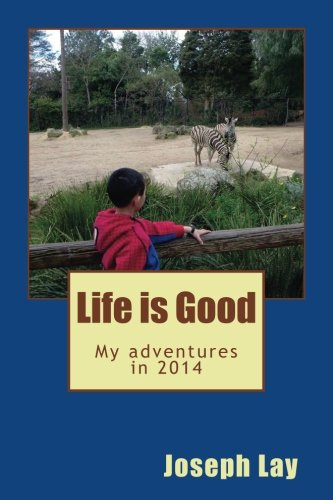 life-is-good-my-adventures-in-2014