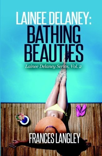 Lainee Delaney: Bathing Beauties: Lainee Delaney Series, Vol. 2 (Volume 2) by Frances Langley (2015-05-01)