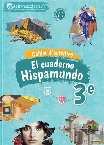 Espagnol 3e Hispamundo : Cahier d'activités par