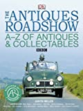 """The """"Antiques Roadshow"""" A-Z of Antiques and Collectables"""