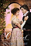 REGENCY ROMANCE: Falling for the Colonel (Clean and Wholesome Historical Regency Romance) (English Edition)