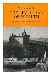 Leviathan of Wealth: Sutherland Fortune in the Industrial Revolution (Study in Social History)