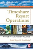 Timeshare Resort Operations: A Guide to Management Practice (Hospitality, Leisure and Tourism)