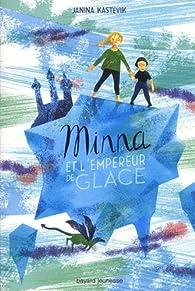 Minna et l'empereur de glace par Janina Kastevik