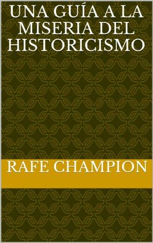 Una guía a La miseria del historicismo (The Popular Popper) por Rafe Champion