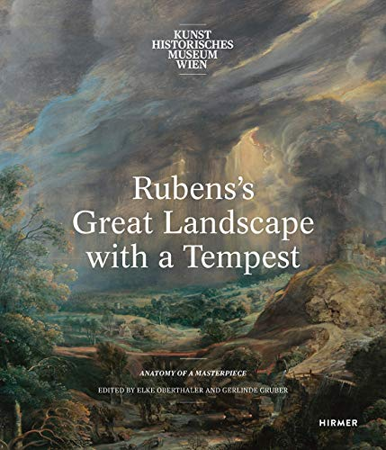 Rubens's Great Landscape with a Tempest: Anatomy of a Masterpiece