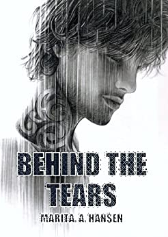 Behind the Tears (Behind the Lives Book 2) (English Edition) di [Hansen, Marita A.]