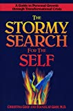 Stormy Search for the Self, The: A Guide to Personal Growth Through Transformational Crisis