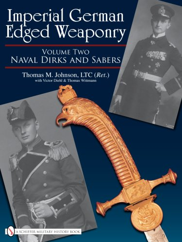 Imperial German Edged Weaponry, Vol. II: Naval Dirks and Sabers (Dirk Naval)