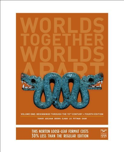 Worlds Together, Worlds Apart: A History of the World: Beginnings Through the Fifteenth Century (Fourth Edition) (Vol. 1) by Robert Tignor (2013-12-02)