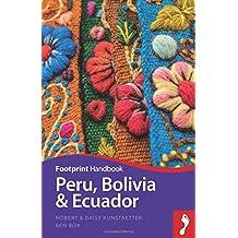 Handbook Peru, Bolivia & Ecuador (Footprint Peru, Bolivia & Ecuador Handbook)