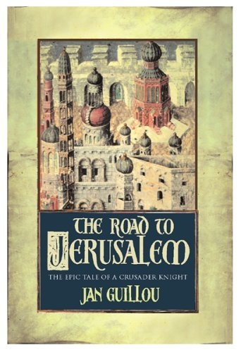 The Road To Jerusalem: Volume 1 The Crusades Trilogy by Jan Guillou (2002-05-16)
