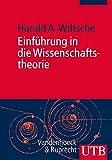 Einführung in die Wissenschaftstheorie - Harald A. Wiltsche