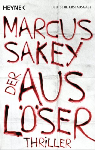 Buchseite und Rezensionen zu 'Der Auslöser: Thriller' von Marcus Sakey