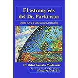 El estrany cas del Dr. Parkinson (visió nova d'una antiga malaltia) (Catalan Edition)