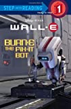 Burn-E the Fix-It Bot (Disney/Pixar Wall-E) (Step Into Reading - Level 1 - Quality)