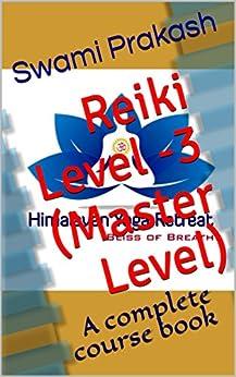 Reiki Level -3 (Master Level): A complete course book by [Prakash, Swami , Verma, Vishwjit, Monika, Km ]
